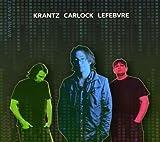 Krantz-Carlock-Lefebvre by Wayne Krantz