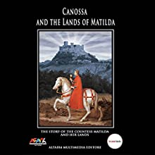 Canossa and the Lands of Matilda Audiobook by  Società Matilde di Canossa Narrated by Adrian Dickinson