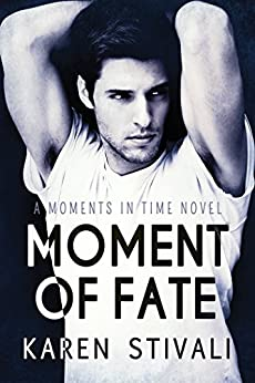 Moment of Fate (Moments In Time Book 5) by [Stivali, Karen]