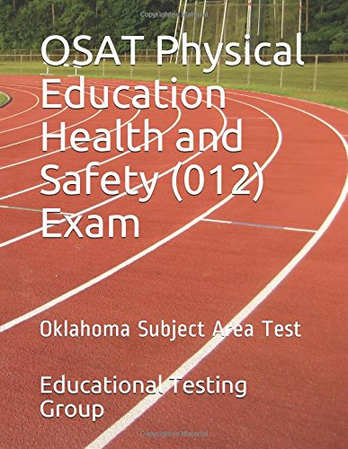 Download OSAT Physical Education Health and Safety (012) Exam: Oklahoma Subject Area Test pdf