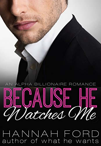 Because He Watches Me (Because He Owns Me, Book Nine) Series Watch College Watches