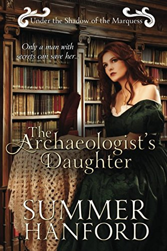 The Archaeologist's Daughter (Under the Shadow of the Marquess) ebook