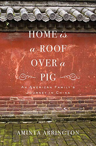 Home Is a Roof Over a Pig: An American Family's Journey in China (Esl In China)