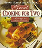 Great Cooking for Two, Better Homes and Gardens Editors, 0696204274