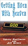 img - for Getting Even with Heaven book / textbook / text book