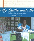 quilt diary - My Quilts and Me: The Diary of an American Quilter