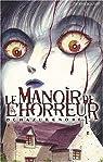 Le Manoir de l'horreur, tome 1 par Ochazukenori