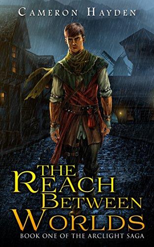 The Reach Between Worlds (The Arclight Saga, Book 1)