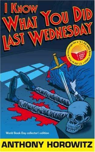 Download I Know What You Did Last Wednesday by Anthony Horowitz (2007-03-05) ebook