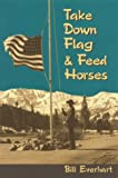 img - for Take Down Flag & Feed Horses book / textbook / text book