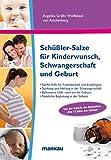Schüßler-Salze für Kinderwunsch, Schwangerschaft und Geburt: Sanfte Unterstützung für...