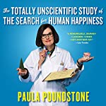The Totally Unscientific Study of the Search for Human Happiness | Paula Poundstone