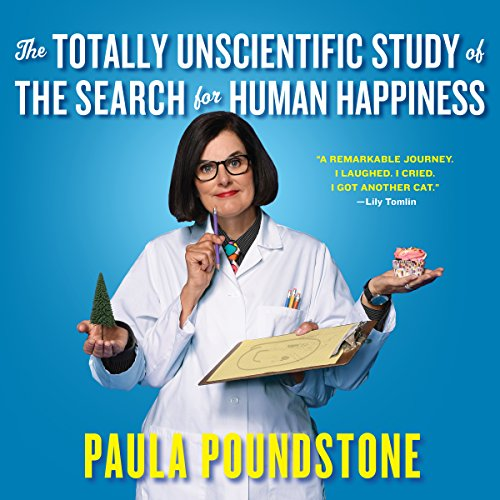 The Totally Unscientific Study of the Search for Human Happiness cover
