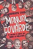 capa de Manual do covarde: Do Palácio à cadeia sem tirar a máscara