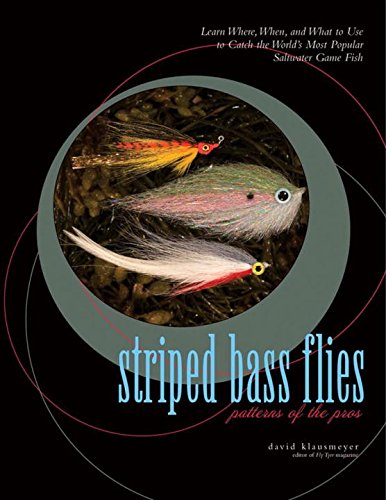 (Striped Bass Flies: Patterns of the Pros)