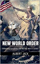 New World Order: Bilderberg Conspiracy and the Last Man in London