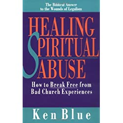 Healing Spiritual Abuse: How to Break Free from Bad Church Experience