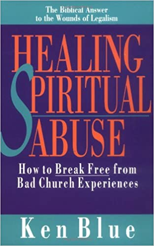 Download online Healing Spiritual Abuse: How to Break Free from Bad Church Experience PDF, azw (Kindle)