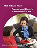 Occupational Hazards in Home Healthcare, Department of Human Services and Centers for and Prevention, 149359253X