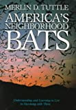 America's Neighborhood Bats, Merlin D. Tuttle, 0292704038