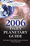 Daily Planetary Guide 2006 Astrology Datebook, Llewellyn, 0738701556