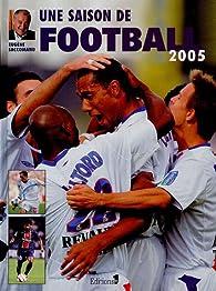 Une saison de football 2005 par Eugène Saccomano