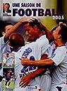 Une saison de football 2005 par Saccomano