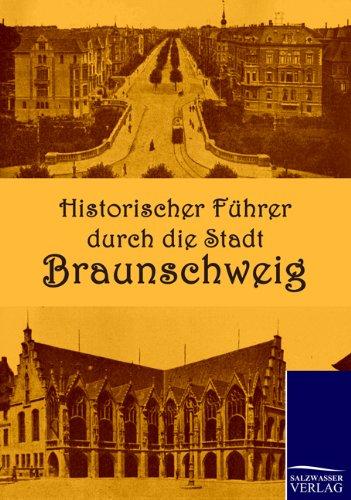 Historischer Führer durch die Stadt Braunschweig: Herausgegeben vom Verkehrsverein Braunschweig