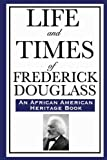 img - for Life and Times of Frederick Douglass: (An African American Heritage Book) book / textbook / text book