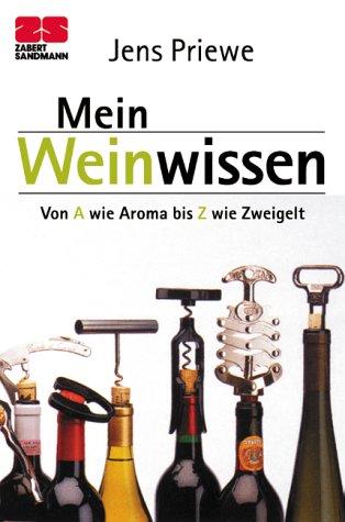 Weinwissen von a wie Aroma bis Z wie Zweigelt