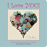 """I Love You!"" - A Gift of Love and Poetry For Children - Board Book"