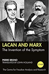 Lacan and Marx: The Invention of the Symptom (The Centre for Freudian Analysis and Research Library (CFAR)) Kindle Edition