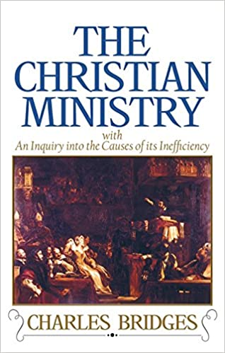 Christian Ministry: Charles Bridges: 9780851510873: Amazon