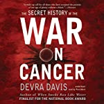 The Secret History of the War on Cancer | Devra Davis