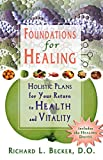 img - for Foundations For Healing: Holistic Plans for Your Return to Health and Vitality book / textbook / text book