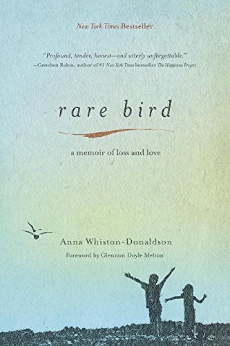 Rare Bird: A Memoir of Loss and Love by [Whiston-Donaldson, Anna]