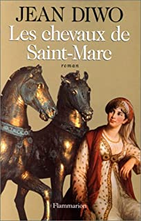 Les chevaux de Saint-Marc : roman, Diwo, Jean