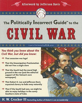 Download The Politically Incorrect Guide to the Civil War (The Politically Incorrect Guides) pdf