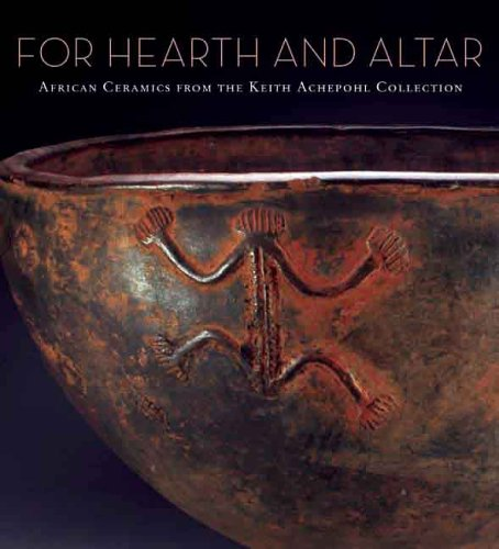 - For Hearth and Altar: African Ceramics from the Keith Achepohl Collection