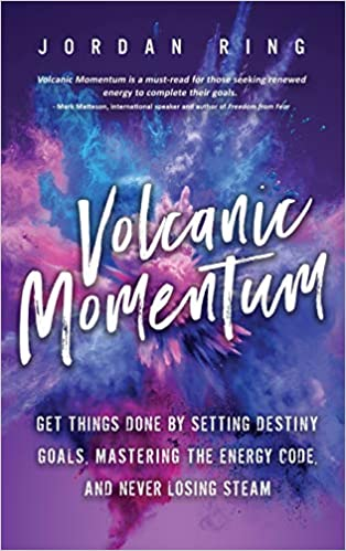 Volcanic Momentum: Get Things Done by Setting Destiny Goals ...