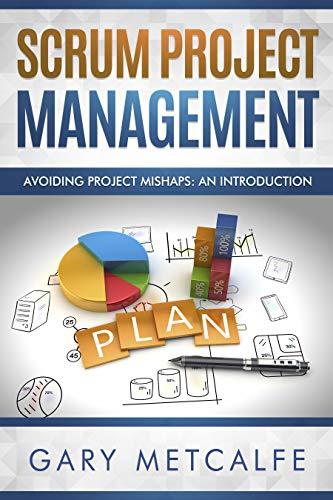 Scrum Project Management: Avoiding project mishaps: an introduction