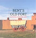 Bent's Old Fort National Historic Site, Mark L. Gardner, 187785686X