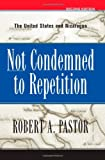 Not Condemned to Repetition, Robert Pastor, 0813338107