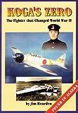 Koga's Zero: The Fighter That Changed World War II : Found in Alaska