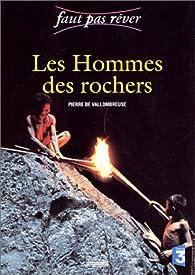 Les Hommes des rochers par Pierre de Vallombreuse