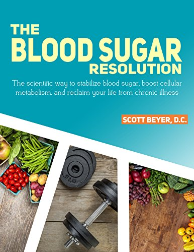 The Blood Sugar Resolution: The scientific way to stabilize blood sugar, boost cellular metabolism, and reclaim your life from chronic illness.