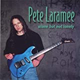 Alone But Not Lonely by Pete Laramee (2002-05-03)