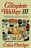 The Complete Walker III, Colin Fletcher, 0394722647
