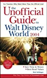 The Unofficial Guide to Walt Disney World 2004 (Unofficial Guides)