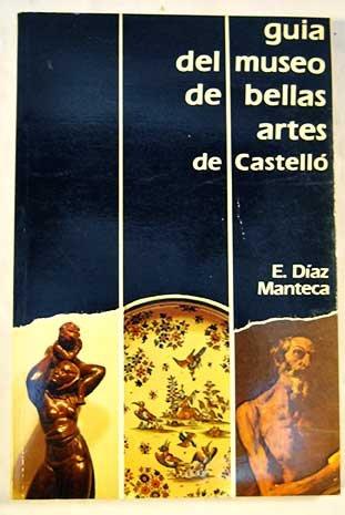 Descargar Libro Guia Del Museo De Bellas Artes De CastellÓ Eugenio DÍaz Manteca